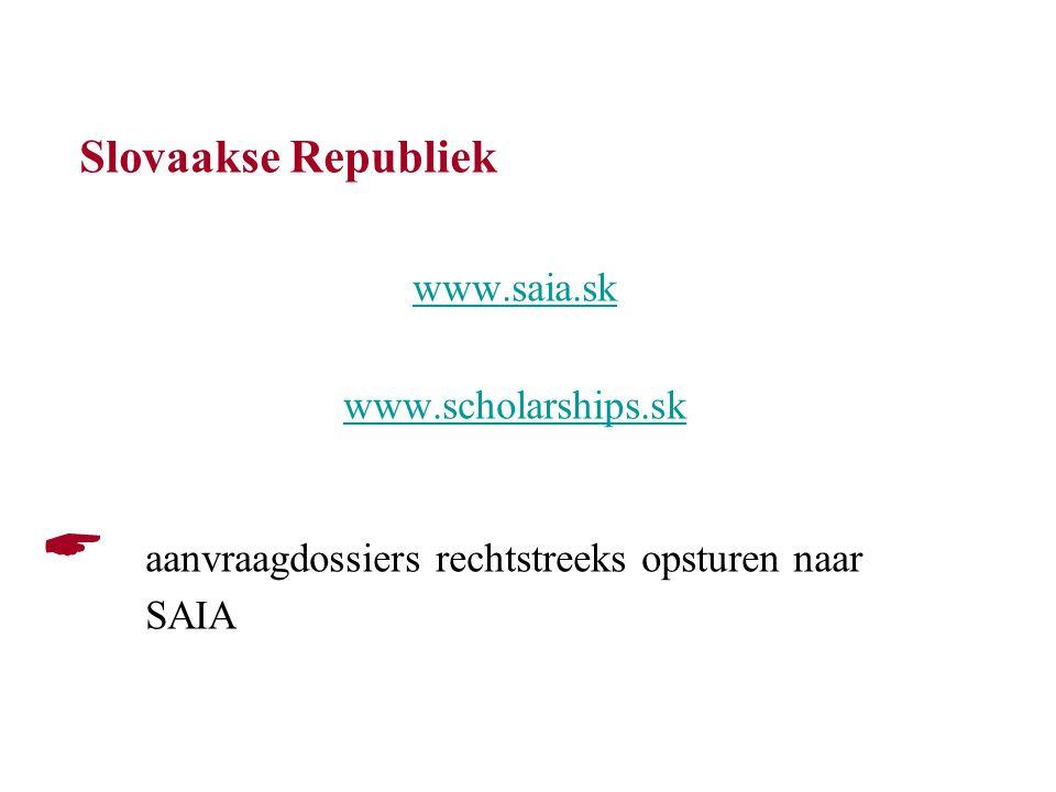 Slovaakse Republiek www.saia.sk www.scholarships.sk  aanvraagdossiers rechtstreeks opsturen naar SAIA