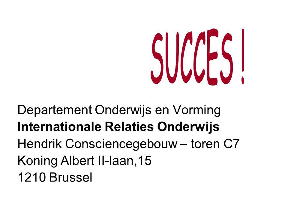 Departement Onderwijs en Vorming Internationale Relaties Onderwijs Hendrik Consciencegebouw – toren C7 Koning Albert II-laan,15 1210 Brussel