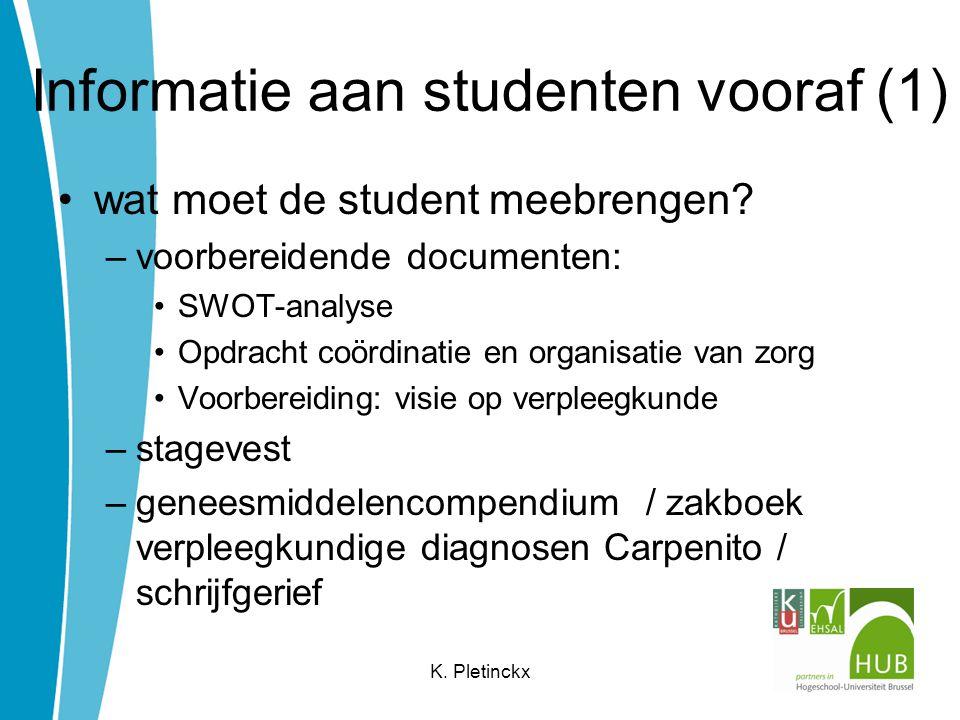 Informatie aan studenten vooraf (1) wat moet de student meebrengen.