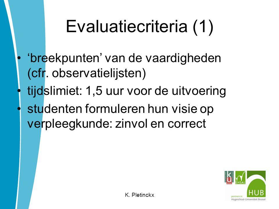 Evaluatiecriteria (1) 'breekpunten' van de vaardigheden (cfr.