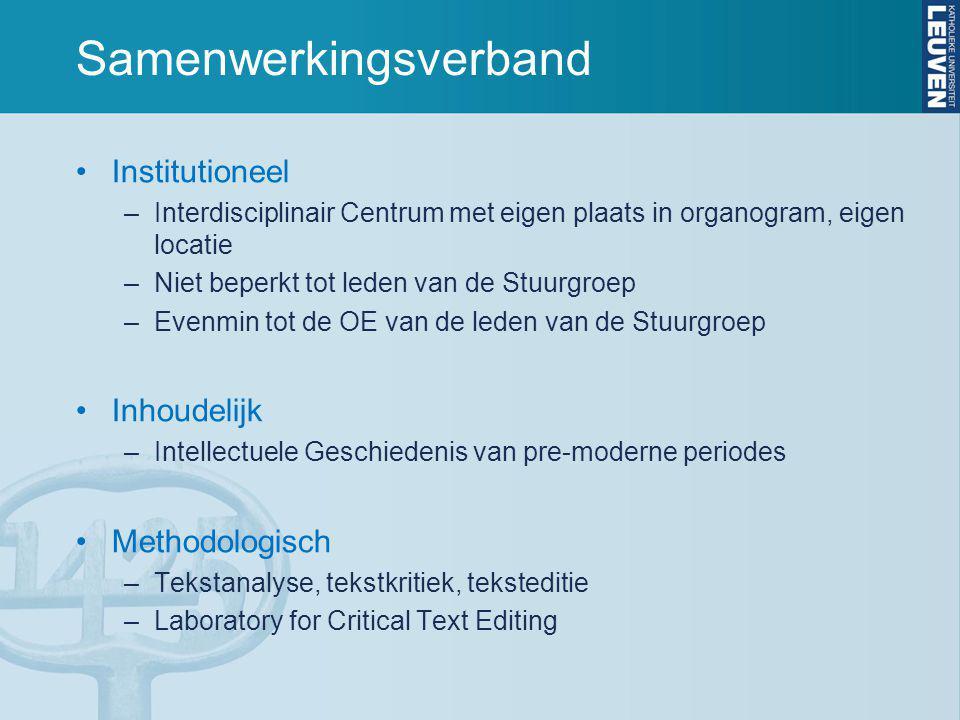 Samenwerkingsverband Institutioneel –Interdisciplinair Centrum met eigen plaats in organogram, eigen locatie –Niet beperkt tot leden van de Stuurgroep