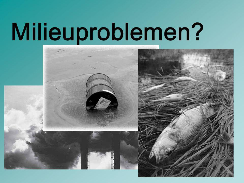 Milieuproblemen?