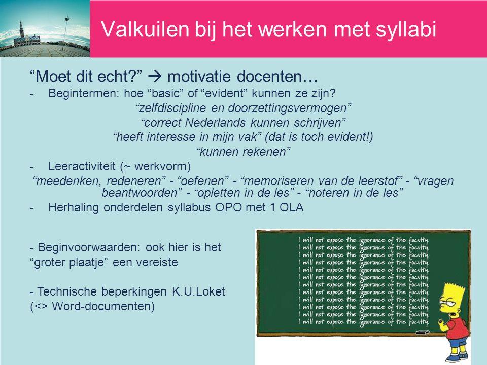 Valkuilen bij het werken met syllabi Moet dit echt?  motivatie docenten… -Begintermen: hoe basic of evident kunnen ze zijn.