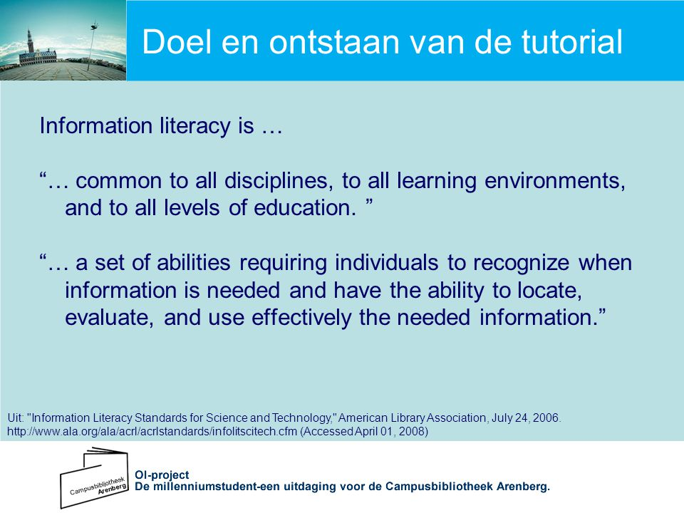 "Information literacy is … ""… common to all disciplines, to all learning environments, and to all levels of education. "" ""… a set of abilities requirin"