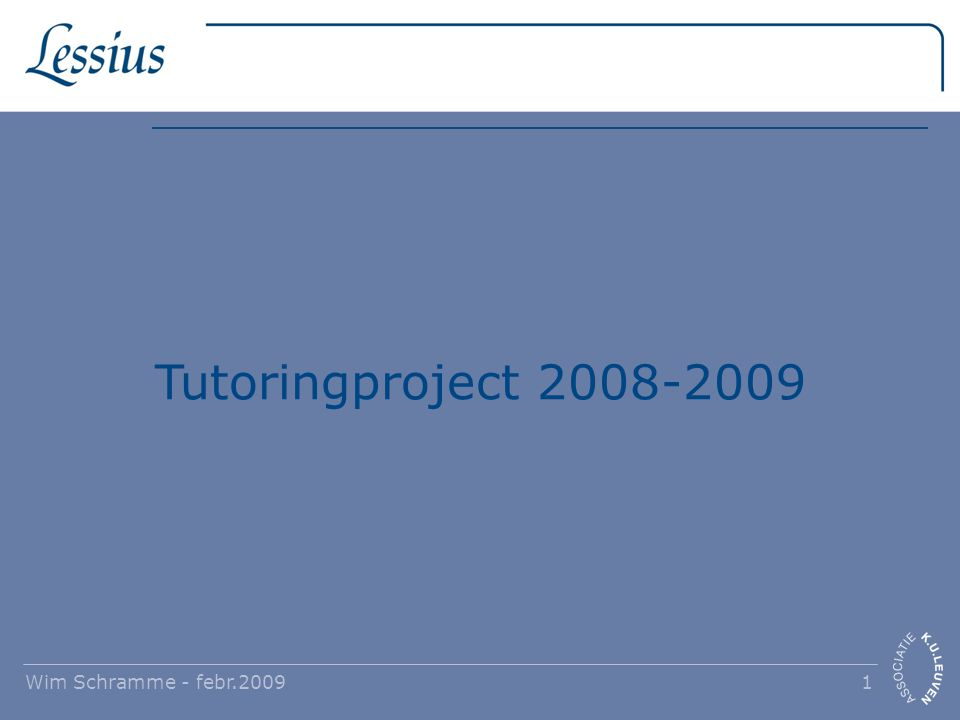 Wim Schramme - febr.2009 1 Tutoringproject 2008-2009