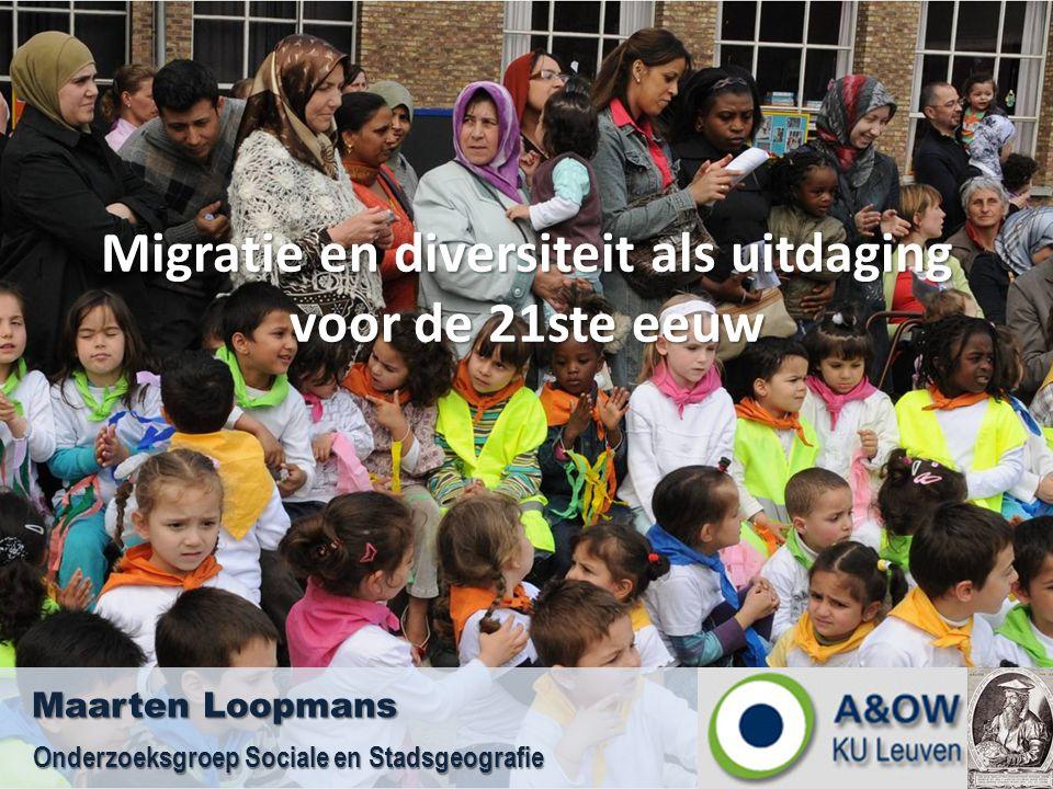 Migratie en diversiteit als uitdaging voor de 21ste eeuw Maarten Loopmans Onderzoeksgroep Sociale en Stadsgeografie Onderzoeksgroep Sociale en Stadsge