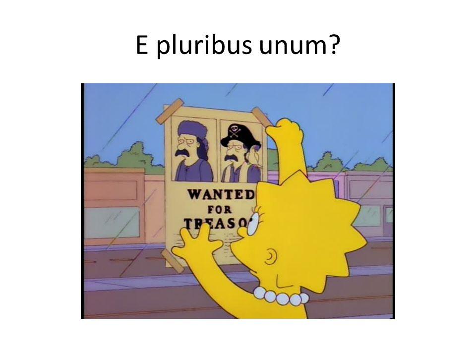 E pluribus unum?