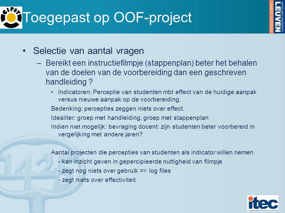Toegepast op OOF-project Selectie van aantal vragen –Bereikt een instructiefilmpje (stappenplan) beter het behalen van de doelen van de voorbereiding dan een geschreven handleiding .