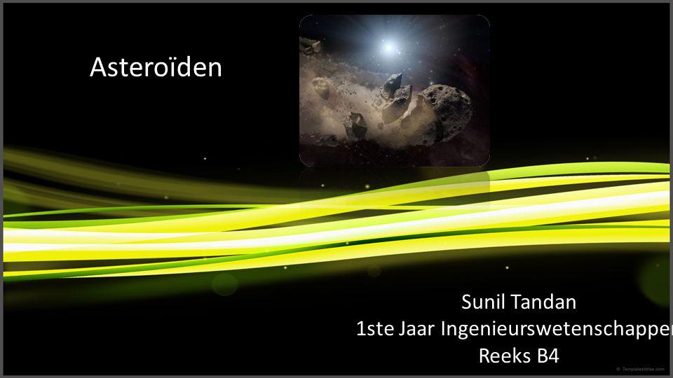 Asteroïden Sunil Tandan 1ste Jaar Ingenieurswetenschappen Reeks B4