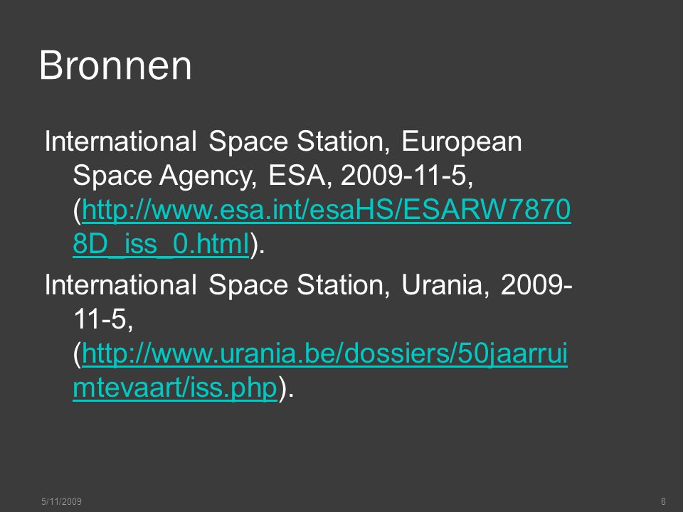 Bronnen International Space Station, European Space Agency, ESA, 2009-11-5, (http://www.esa.int/esaHS/ESARW7870 8D_iss_0.html).http://www.esa.int/esaH