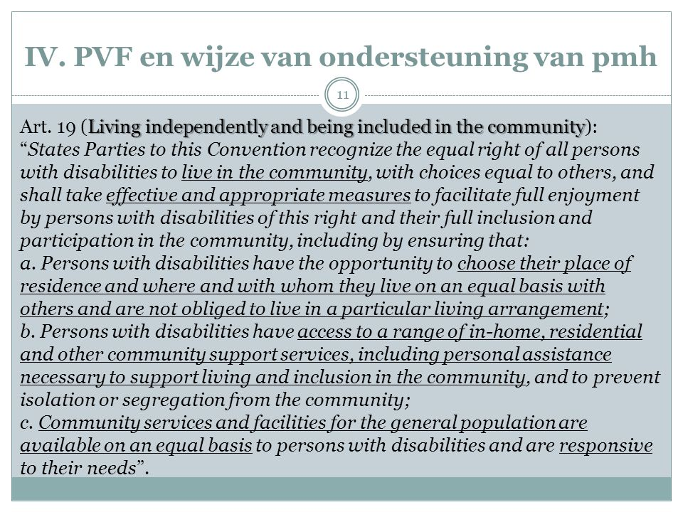 IV. PVF en wijze van ondersteuning van pmh Living independently and being included in the community Art. 19 (Living independently and being included i