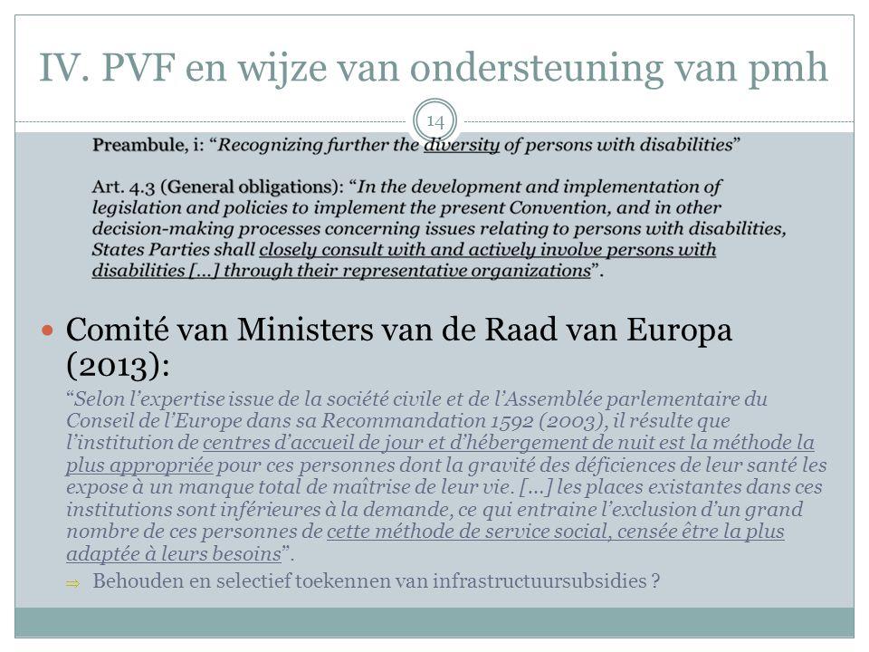 "IV. PVF en wijze van ondersteuning van pmh Comité van Ministers van de Raad van Europa (2013): ""Selon l'expertise issue de la société civile et de l'A"
