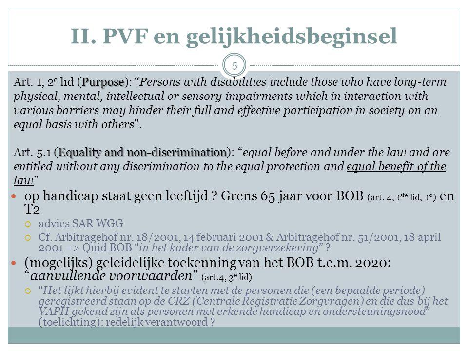 II. PVF en gelijkheidsbeginsel op handicap staat geen leeftijd ? Grens 65 jaar voor BOB (art. 4, 1 ste lid, 1°) en T2  advies SAR WGG  Cf. Arbitrage