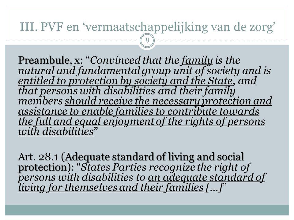 """III. PVF en 'vermaatschappelijking van de zorg' Preambule Preambule, x: """"Convinced that the family is the natural and fundamental group unit of societ"""