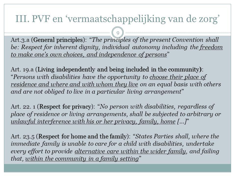 "III. PVF en 'vermaatschappelijking van de zorg' General principles Art.3.a (General principles): ""The principles of the present Convention shall be: R"
