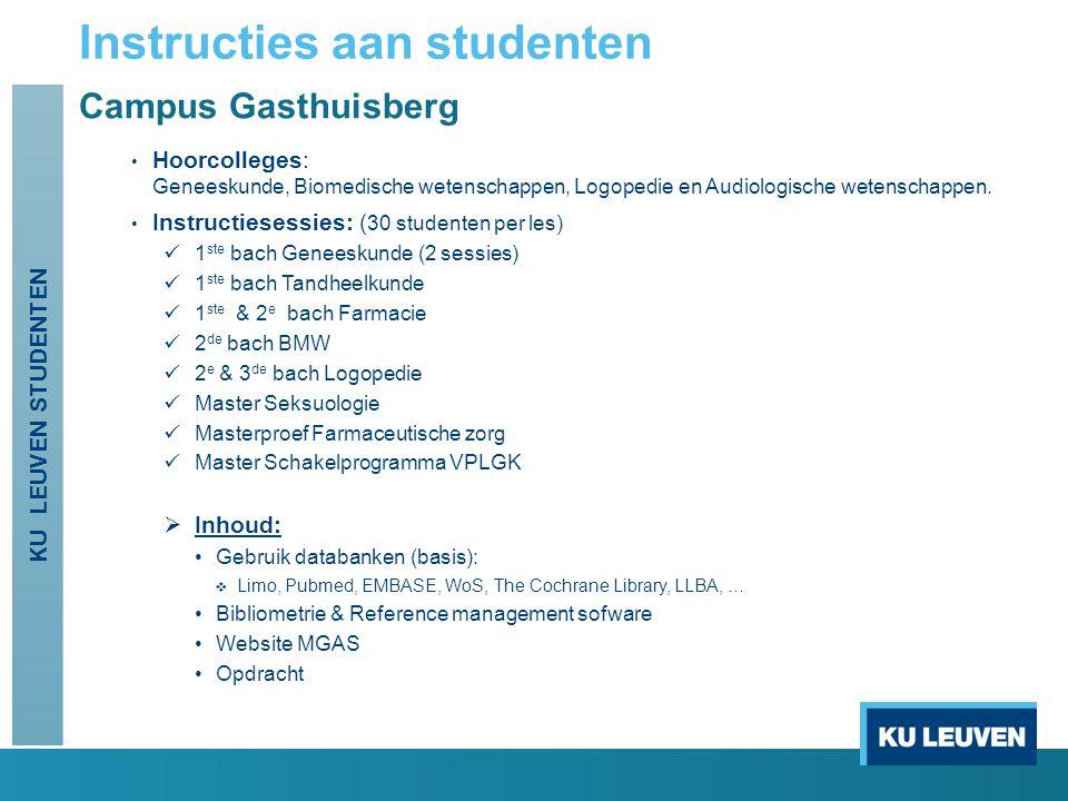 Campus Gasthuisberg Hoorcolleges: Geneeskunde, Biomedische wetenschappen, Logopedie en Audiologische wetenschappen.