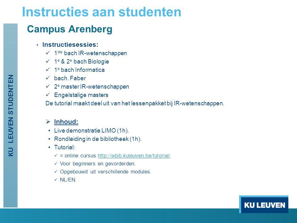 Campus Arenberg Instructiesessies: 1 ste bach IR-wetenschappen 1 e & 2 e bach Biologie 1 e bach Informatica bach.