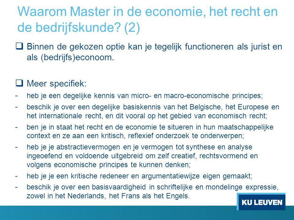 Waarom Master in de economie, het recht en de bedrijfskunde? (2)  Binnen de gekozen optie kan je tegelijk functioneren als jurist en als (bedrijfs)ec