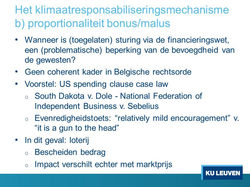 Het klimaatresponsabiliseringsmechanisme b) proportionaliteit bonus/malus Wanneer is (toegelaten) sturing via de financieringswet, een (problematische) beperking van de bevoegdheid van de gewesten.