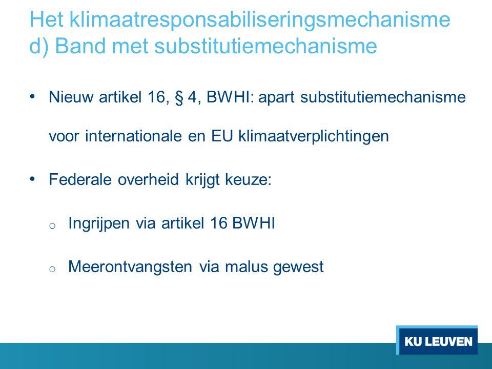 Het klimaatresponsabiliseringsmechanisme d) Band met substitutiemechanisme Nieuw artikel 16, § 4, BWHI: apart substitutiemechanisme voor international