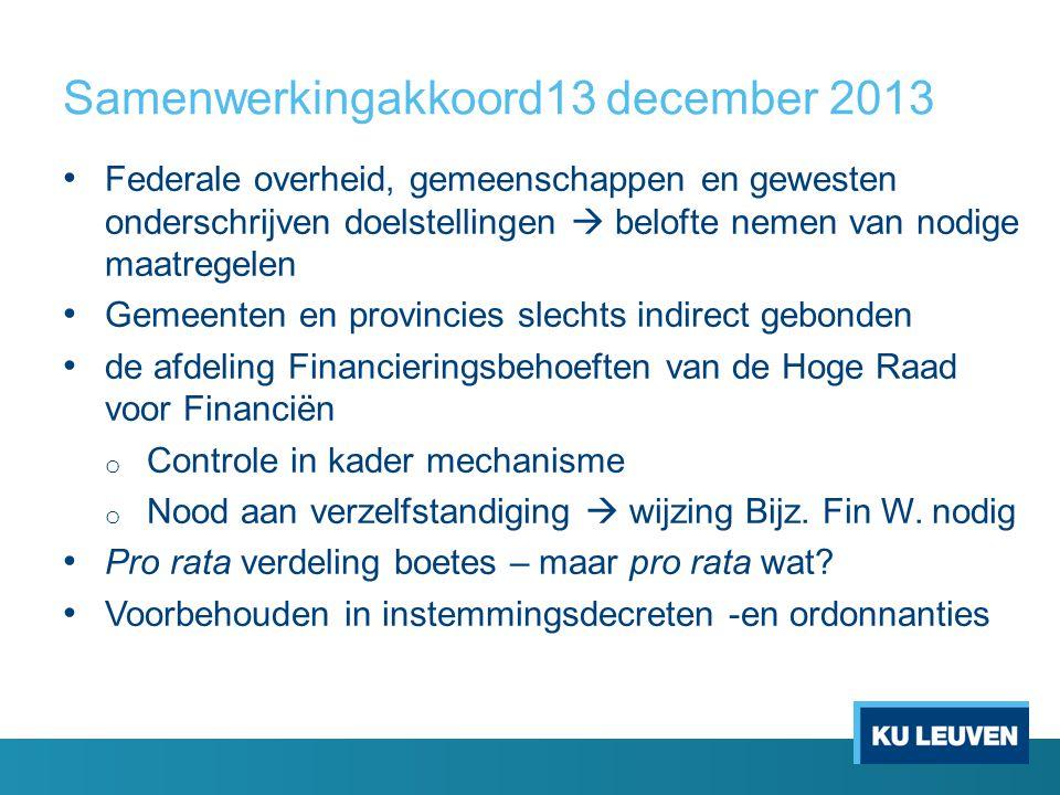 Samenwerkingakkoord13 december 2013 Federale overheid, gemeenschappen en gewesten onderschrijven doelstellingen  belofte nemen van nodige maatregelen