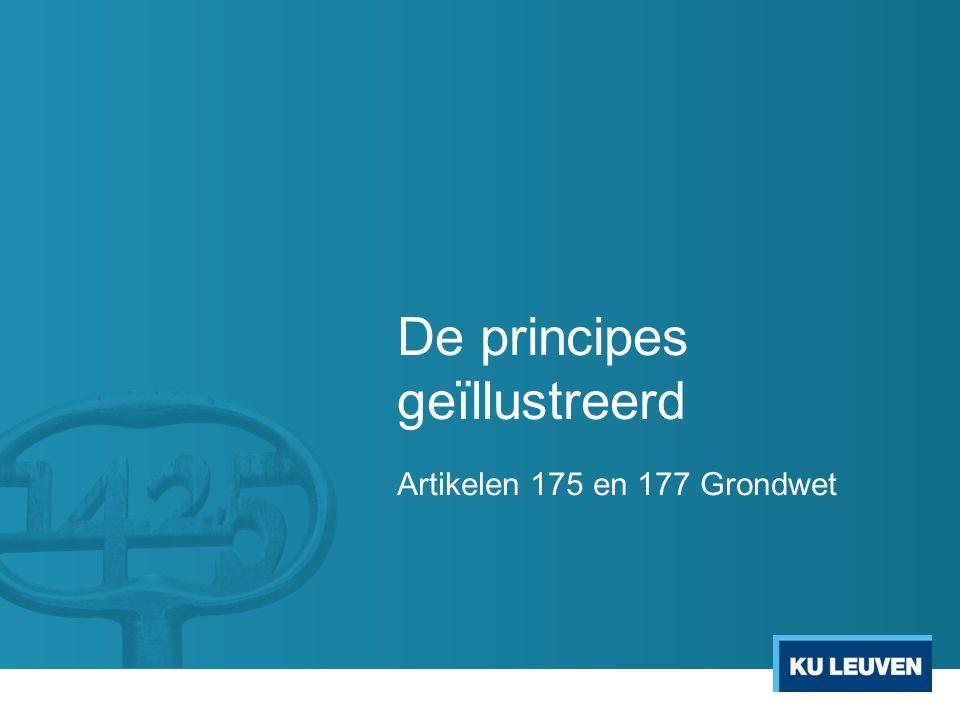 De principes geïllustreerd Artikelen 175 en 177 Grondwet