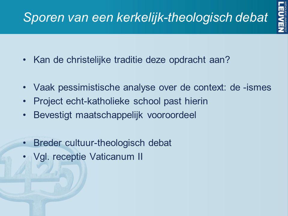 Sporen van een kerkelijk-theologisch debat Kan de christelijke traditie deze opdracht aan? Vaak pessimistische analyse over de context: de -ismes Proj