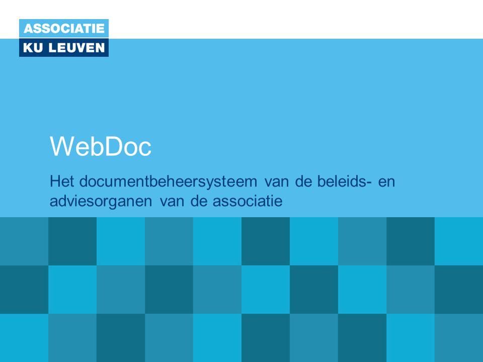 WebDoc Het documentbeheersysteem van de beleids- en adviesorganen van de associatie