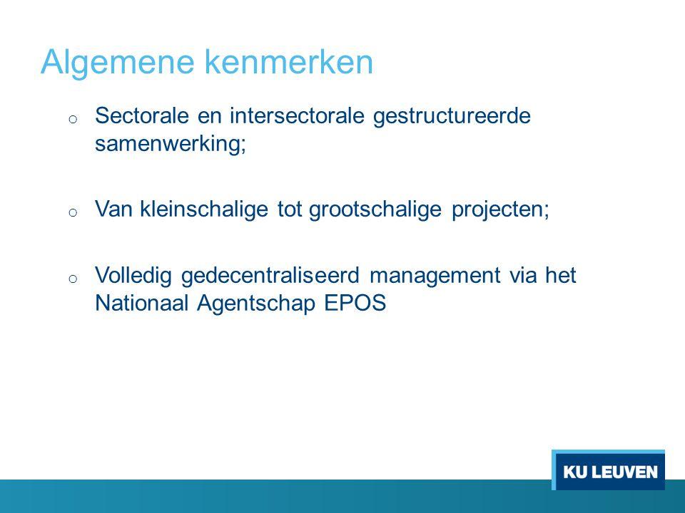 Algemene kenmerken o Sectorale en intersectorale gestructureerde samenwerking; o Van kleinschalige tot grootschalige projecten; o Volledig gedecentraliseerd management via het Nationaal Agentschap EPOS