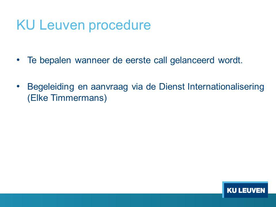 KU Leuven procedure Te bepalen wanneer de eerste call gelanceerd wordt.