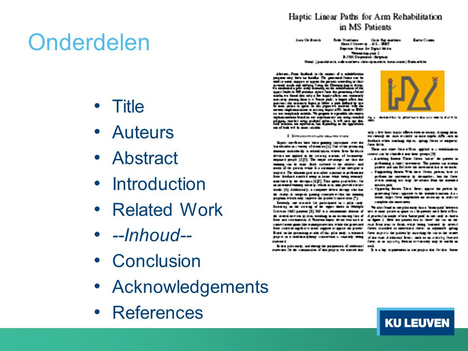 Onderdelen Title Auteurs Abstract Introduction Related Work --Inhoud-- Conclusion Acknowledgements References