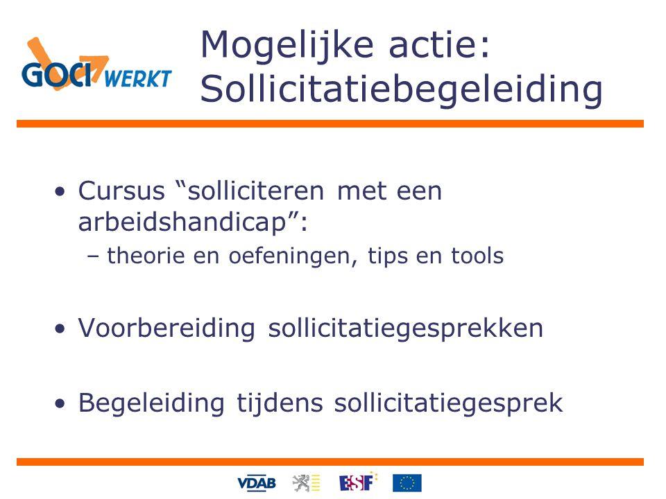 """Mogelijke actie: Sollicitatiebegeleiding Cursus """"solliciteren met een arbeidshandicap"""": –theorie en oefeningen, tips en tools Voorbereiding sollicitat"""