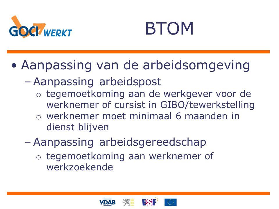 BTOM Aanpassing van de arbeidsomgeving –Aanpassing arbeidspost o tegemoetkoming aan de werkgever voor de werknemer of cursist in GIBO/tewerkstelling o