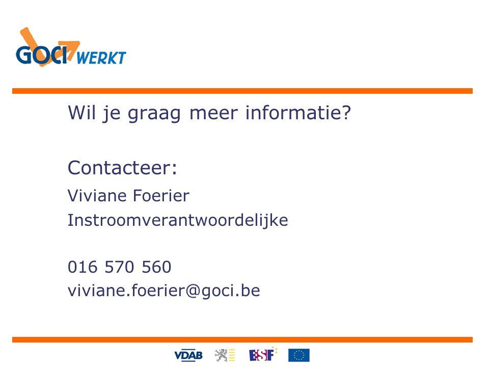 Wil je graag meer informatie? Contacteer: Viviane Foerier Instroomverantwoordelijke 016 570 560 viviane.foerier@goci.be
