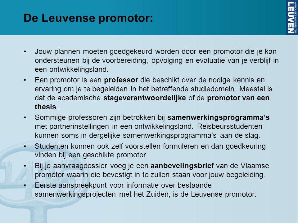 De Leuvense promotor: Jouw plannen moeten goedgekeurd worden door een promotor die je kan ondersteunen bij de voorbereiding, opvolging en evaluatie van je verblijf in een ontwikkelingsland.