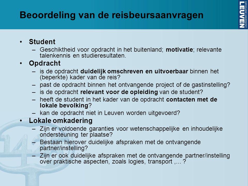 Beoordeling van de reisbeursaanvragen Student –Geschiktheid voor opdracht in het buitenland; motivatie; relevante talenkennis en studieresultaten.
