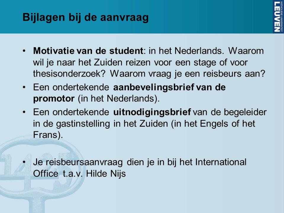 Bijlagen bij de aanvraag Motivatie van de student: in het Nederlands.