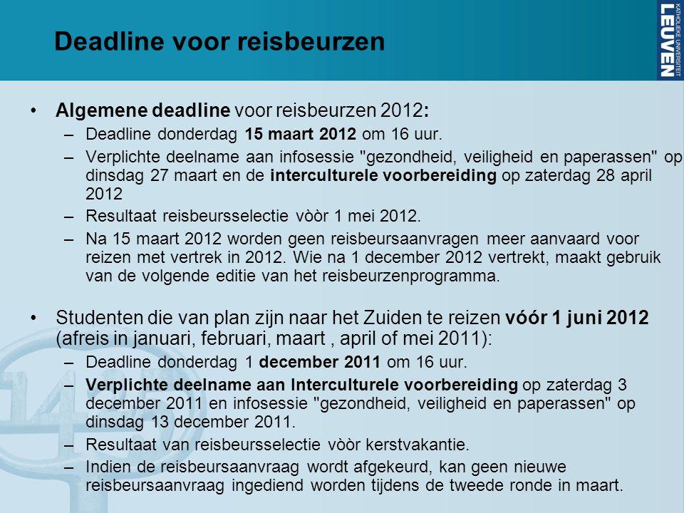 Deadline voor reisbeurzen Algemene deadline voor reisbeurzen 2012: –Deadline donderdag 15 maart 2012 om 16 uur.