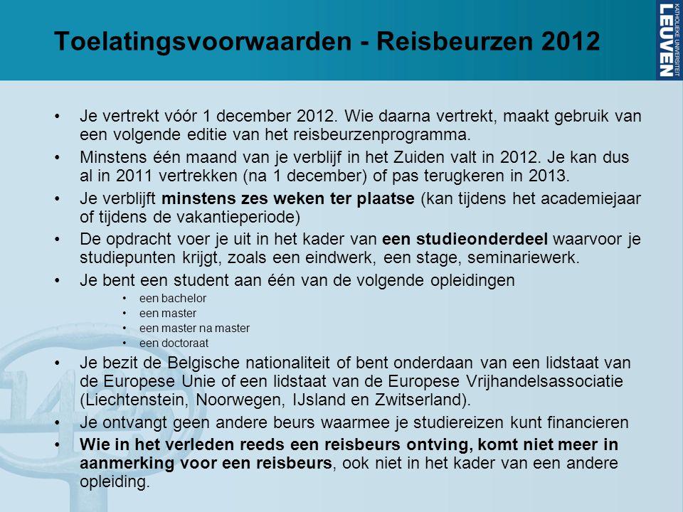 Toelatingsvoorwaarden - Reisbeurzen 2012 Je vertrekt vóór 1 december 2012.