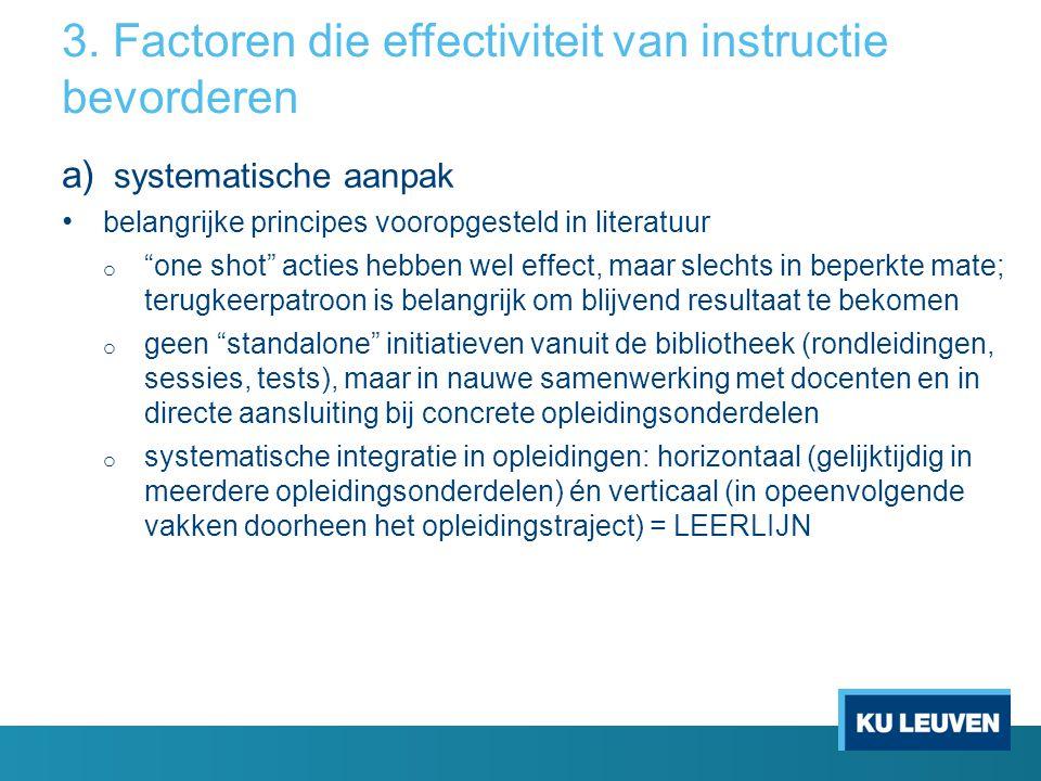 """3. Factoren die effectiviteit van instructie bevorderen a) systematische aanpak belangrijke principes vooropgesteld in literatuur o """"one shot"""" acties"""