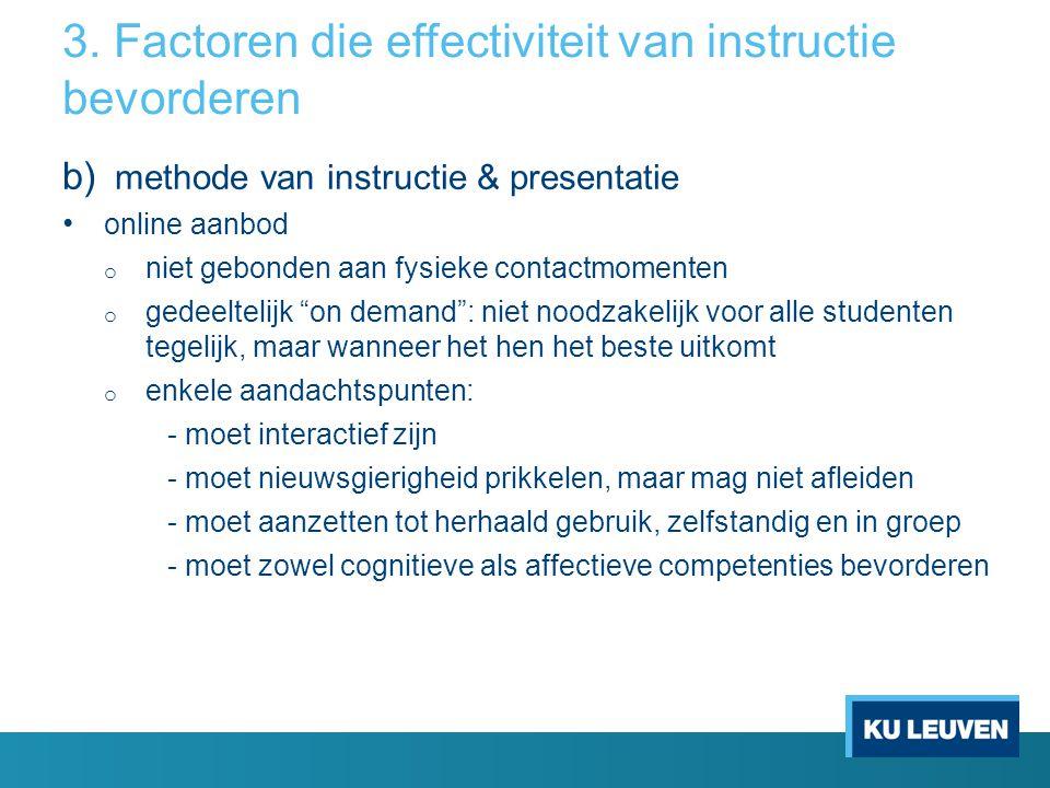 """b) methode van instructie & presentatie online aanbod o niet gebonden aan fysieke contactmomenten o gedeeltelijk """"on demand"""": niet noodzakelijk voor a"""