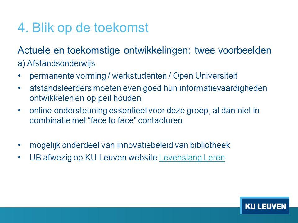 Actuele en toekomstige ontwikkelingen: twee voorbeelden a) Afstandsonderwijs permanente vorming / werkstudenten / Open Universiteit afstandsleerders m