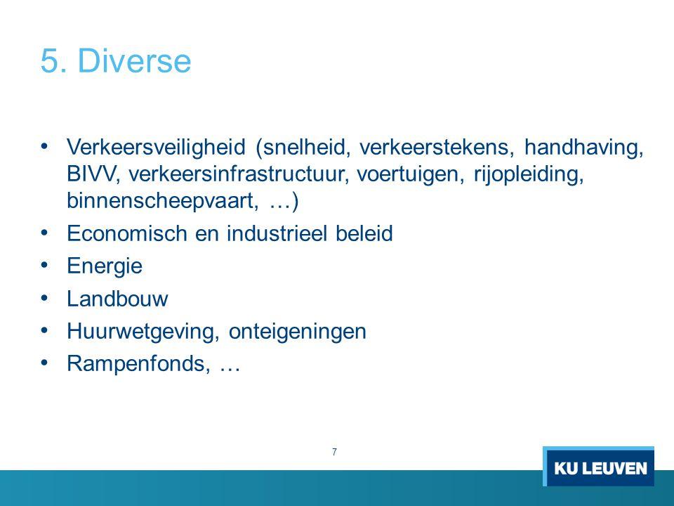 5. Diverse Verkeersveiligheid (snelheid, verkeerstekens, handhaving, BIVV, verkeersinfrastructuur, voertuigen, rijopleiding, binnenscheepvaart, …) Eco