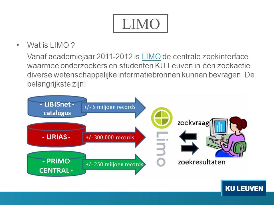 LIMO Wat is LIMO ? Vanaf academiejaar 2011-2012 is LIMO de centrale zoekinterface waarmee onderzoekers en studenten KU Leuven in één zoekactie diverse