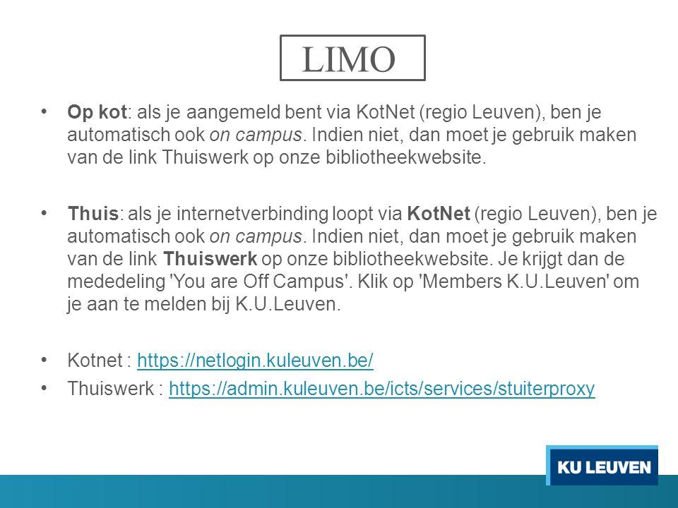 LIMO Op kot: als je aangemeld bent via KotNet (regio Leuven), ben je automatisch ook on campus. Indien niet, dan moet je gebruik maken van de link Thu