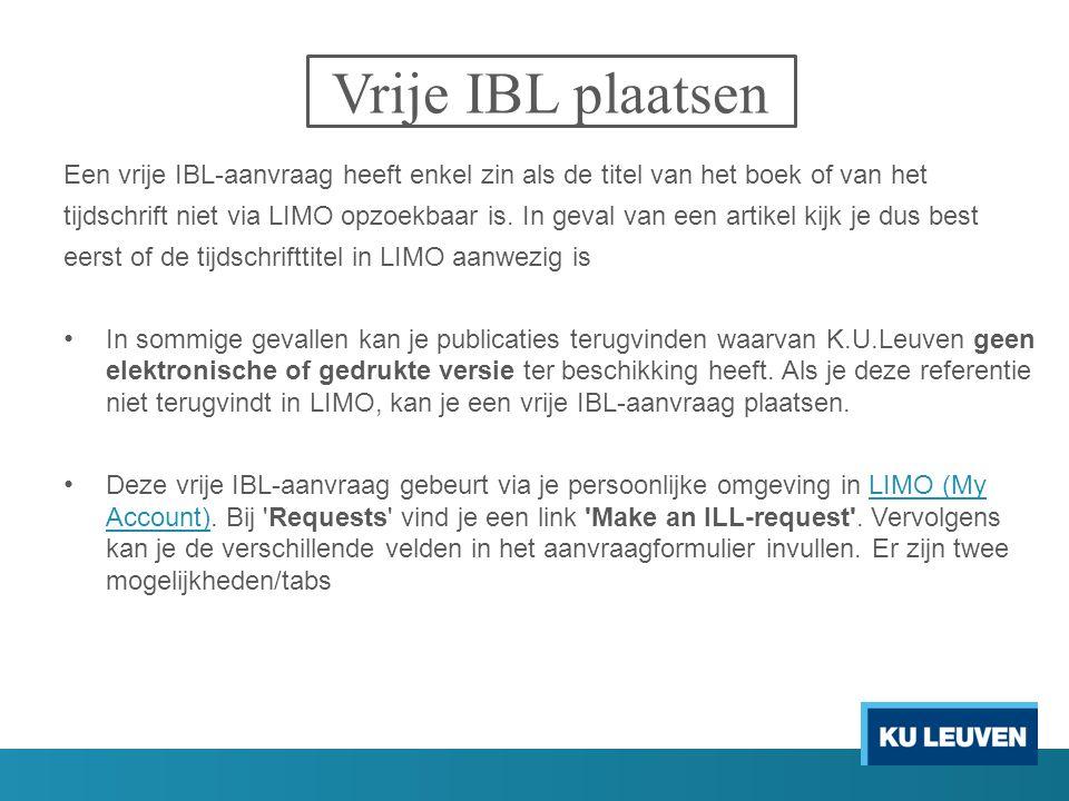 Vrije IBL plaatsen Een vrije IBL-aanvraag heeft enkel zin als de titel van het boek of van het tijdschrift niet via LIMO opzoekbaar is. In geval van e