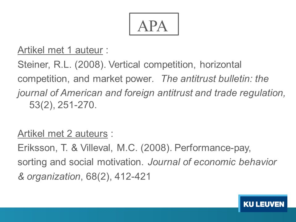 APA Artikel met 1 auteur : Steiner, R.L. (2008). Vertical competition, horizontal competition, and market power. The antitrust bulletin: the journal o