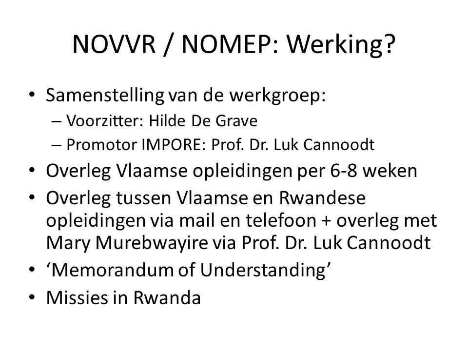 Samenstelling van de werkgroep: – Voorzitter: Hilde De Grave – Promotor IMPORE: Prof. Dr. Luk Cannoodt Overleg Vlaamse opleidingen per 6-8 weken Overl