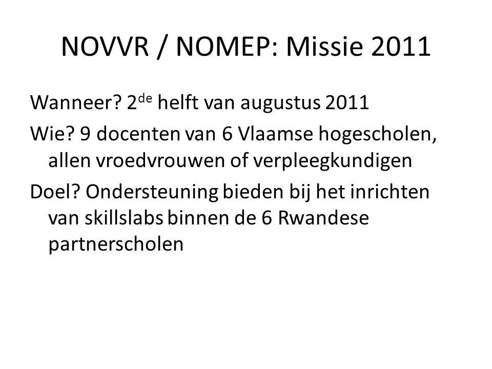 NOVVR / NOMEP: Missie 2011 Wanneer? 2 de helft van augustus 2011 Wie? 9 docenten van 6 Vlaamse hogescholen, allen vroedvrouwen of verpleegkundigen Doe