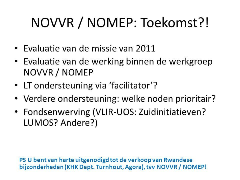 NOVVR / NOMEP: Toekomst?! Evaluatie van de missie van 2011 Evaluatie van de werking binnen de werkgroep NOVVR / NOMEP LT ondersteuning via 'facilitato